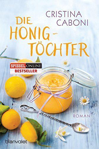 Die Honigtöchter: Roman von Cristina Caboni https://www.amazon.de/dp/3734102774/ref=cm_sw_r_pi_dp_5UjIxbTHKFT2Z