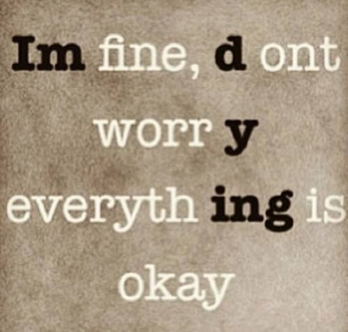 """I'm fine"""" Spoken like a true Spoonie   noonegetsflowersforchronicpain"""