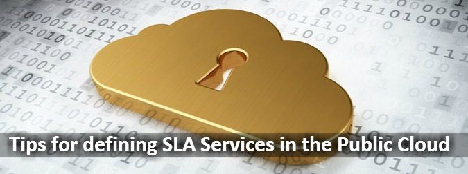 "Article Including ""Tips for defining SLA Services in the Public Cloud"". See more at: http://www.esds.co.in/blog/tips-for-defining-sla-services-in-the-public-cloud/ #publiccloud #sla"
