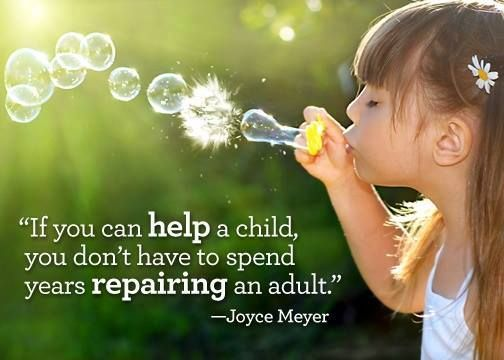 if you can help a child you don 39 t have to spend years repairing an adult joyce meyer. Black Bedroom Furniture Sets. Home Design Ideas