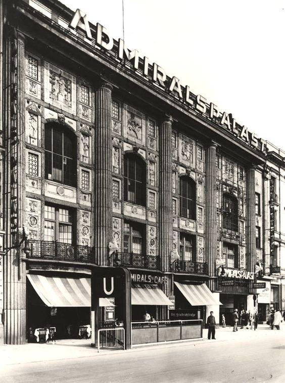 1920 Der Admiralpalast am Bahnhof Friedrichstrasse