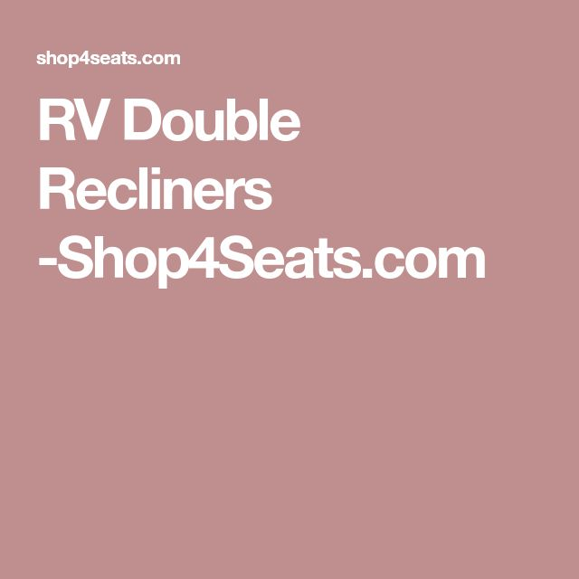RV Double Recliners -Shop4Seats.com
