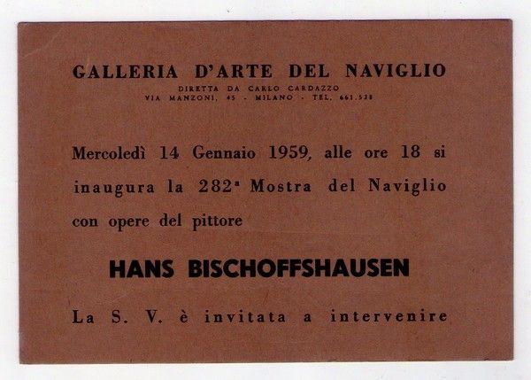 Cartolina / invito mostra hans bischoffshausen. galleria d´arte del naviglio di carlo cardazzo - milano 1959   393