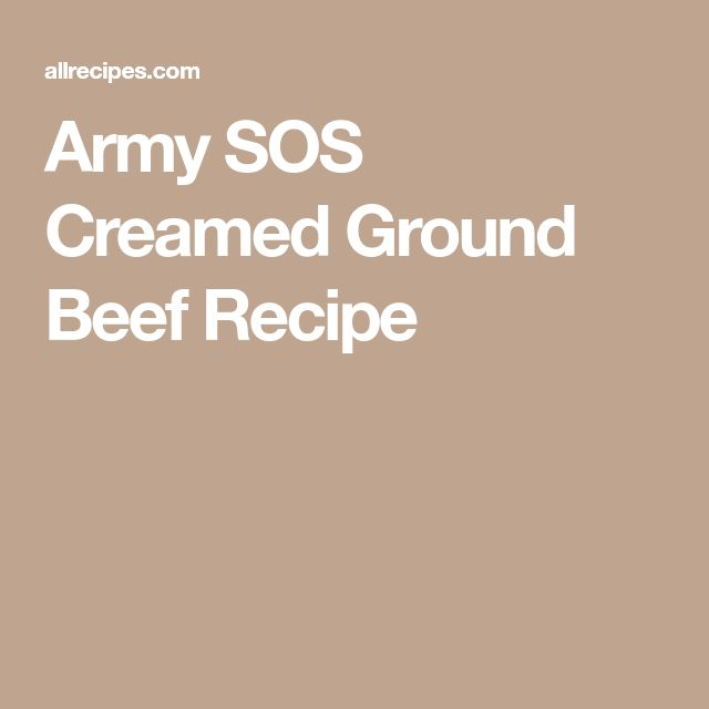 Army SOS Creamed Ground Beef Recipe