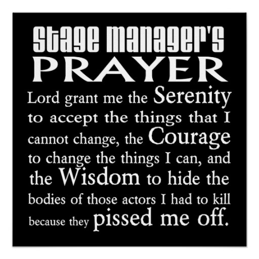 Stage Managers Prayer Poster - for all the wonderful stage managers. I'm sorry I was one if those actors you had to kill....several times.