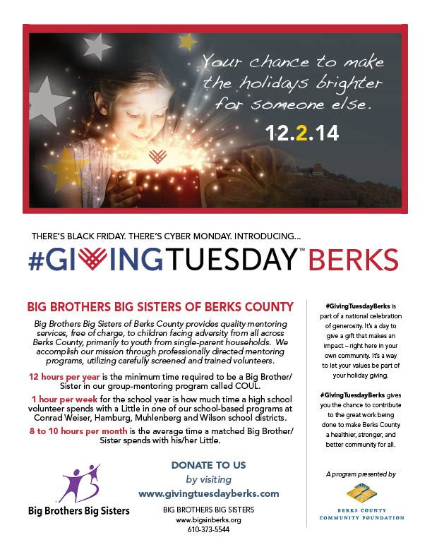Support Big Brothers Big Sisters of Berks County as part of #GivingTuesdayBerks. 12 hours per year is the minimum time required to be a Big Brother/Sister in our group-mentoring program called COUL. 1 hour per week for the school year is how much time a high school volunteer spends with a Little in one of our school-based programs at Conrad Weiser, Hamburg, Muhlenberg and Wilson school districts. 8 to 10 hours per month is the average time a matched Big Brother/Sister spends with his/her…