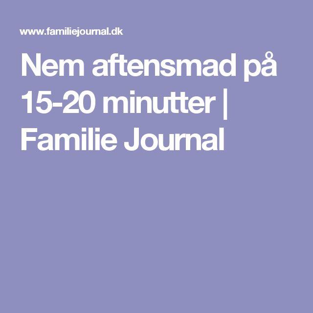 Nem aftensmad på 15-20 minutter | Familie Journal