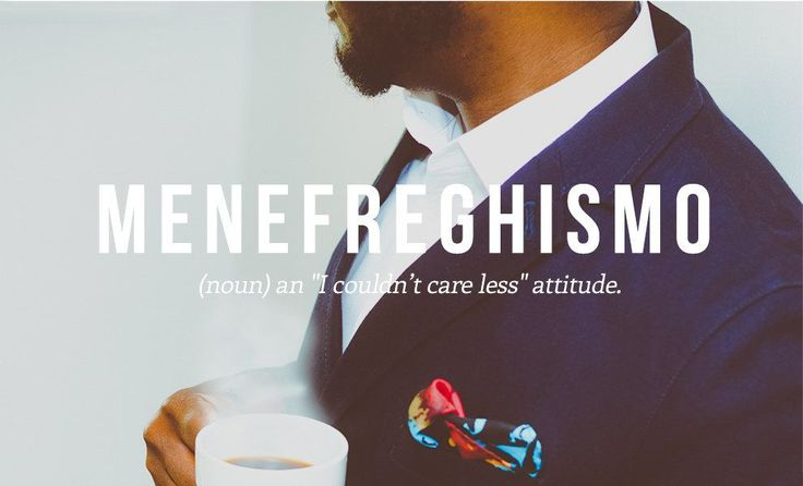 Menefreghismo | 16 Luscious Italian Words And Phrases You Need In Your Life