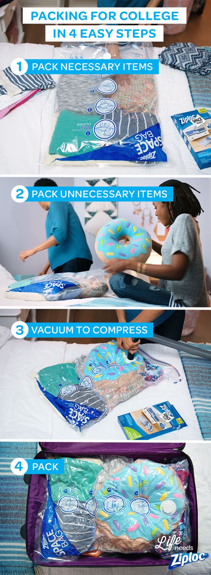 Go back to school with everything on your checklist. Pack your clothes, towels, bedding, and pillows for college with a Ziploc® Space Bag® compression bag. Each bag lets you pack up to 3x as much, so you can easily fit the basic essentials as well as the little extras for your dorm room.