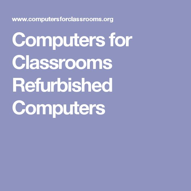 Computers for Classrooms Refurbished Computers