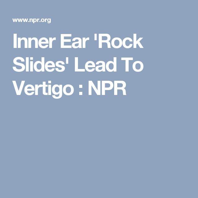 Inner Ear 'Rock Slides' Lead To Vertigo : NPR