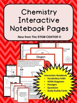 Chemistry: This Chemistry Interactive Notebook Section has a lot to offer! Before using Interactive Science Notebooks, students got lost in writing and not comprehending the science.  The INBs allow the students to keep a neat, interactive, functional, and yes, FUN notebook.  -32 Chemistry Flap-Fold Vocabulary Words & Definitions-Unlike other Interactive Notebooks, this INB has typed definitions.oThis is important for students (Modifications & 504) who require written copies of Notes.-Re...