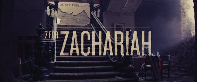 Title Sequence for the Craig Zobel film - Z for Zachariah Starring Margot Robbie, Chris Pine and Chewitel Ejiafor