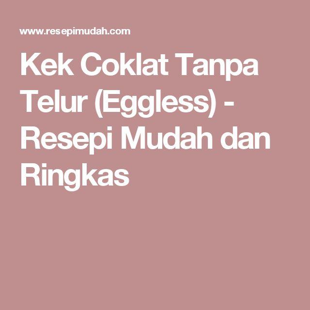 Kek Coklat Tanpa Telur (Eggless) - Resepi Mudah dan Ringkas