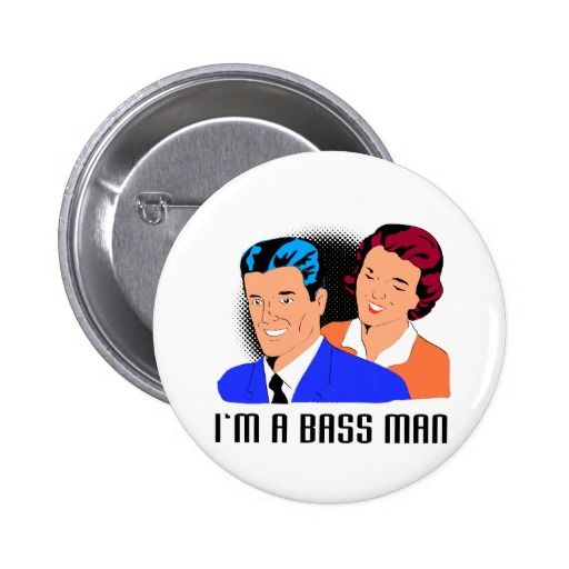 """man and wife bass man pinback button. Pinback button with a retro style illustration of a man and wife with words """"I'm a bass man"""" with halftone dots in the background. #pinbackbutton #bass #hunsbandandwife"""
