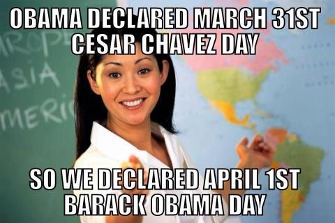 #Aprilfools day in District of Calamity with #Obama and Cesar chavez Day #tcot
