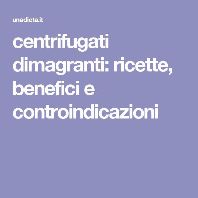 centrifugati dimagranti: ricette, benefici e controindicazioni