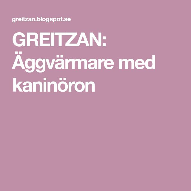 GREITZAN: Äggvärmare med kaninöron