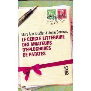 Le Cercle littéraire des amateurs d'épluchures de patates: Amazon.fr: Mary Ann Shaffer, Annie Barrows: Livres