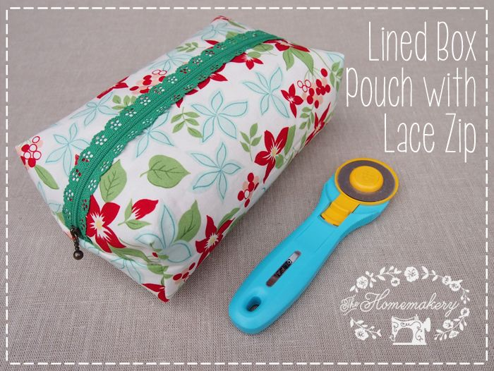 Lined Box Pouch with Lace Zip Tutorial