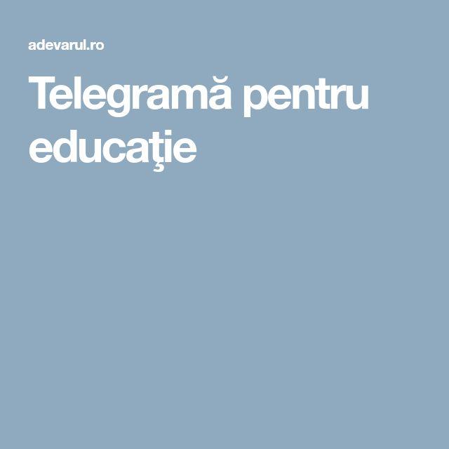 Telegramă pentru educaţie