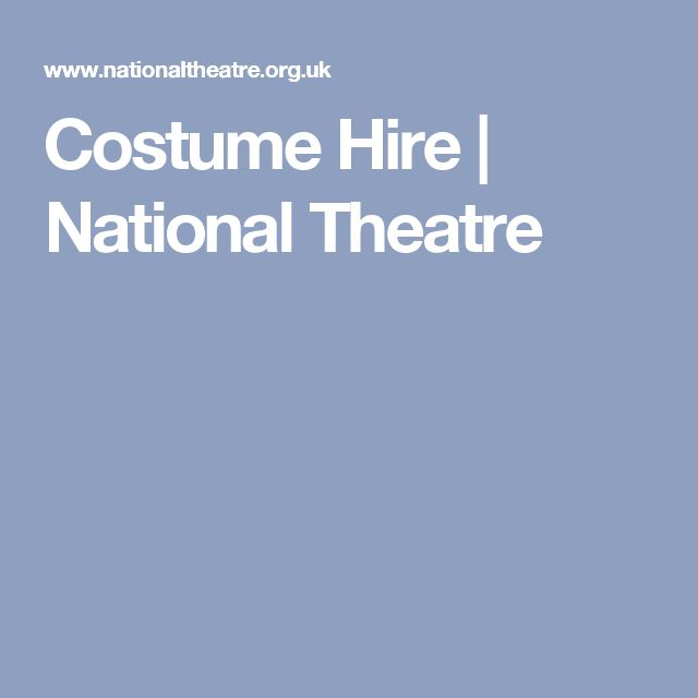 Costume Hire | National Theatre