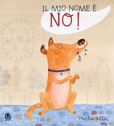 Il mio nome è No! - illustrato - Sinnos editore. Per bambini (e adulti peterpaneschi)