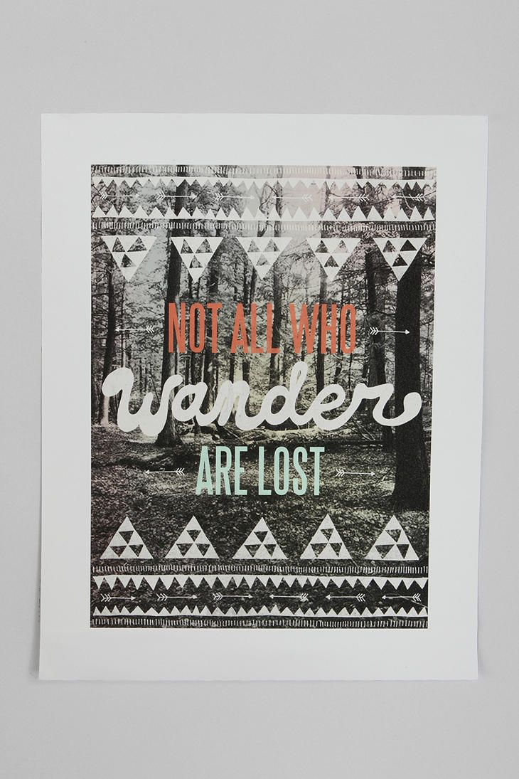 """Wesley Bird for Society6 Not All Who Wander Are Lost Print -- """"This is a high quality art print... It is simply beautiful. Get a nice frame and treat it right.""""Urbanoutfitters, Wall Art, Wall Decor, Urban Outfitters, Art Prints, Travel Wall, Favorite Quotes, Lost Prints, Wesley Birds"""
