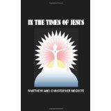 In the Times of Jesus (Paperback)By Matthew Negrete