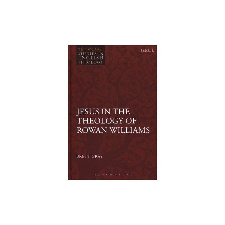 Jesus in the Theology of Rowan Williams (Hardcover) (Brett Gray)