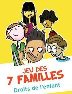 Jeu des 7 familles Droits de l'enfant Sur le site gouvernemental du Défenseur des droits, un jeu gratuit des 7 familles sur les droits des enfants à télécharger (ainsi que sa brochure...
