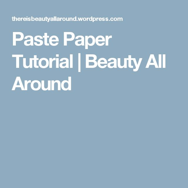 Paste Paper Tutorial   Beauty All Around