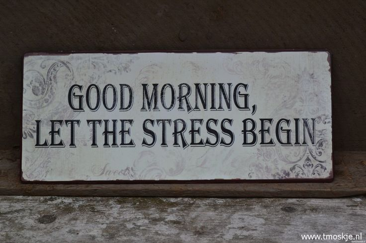 Goodmorning……. Let the Stress begin ..... Like our FB page http://www.facebook.com/FPMGROUPpresses | #goodmorning