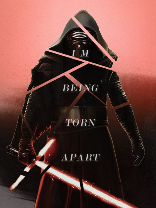 I'm being torn apart. | Kylo Ren | Star Wars: The Force Awakens