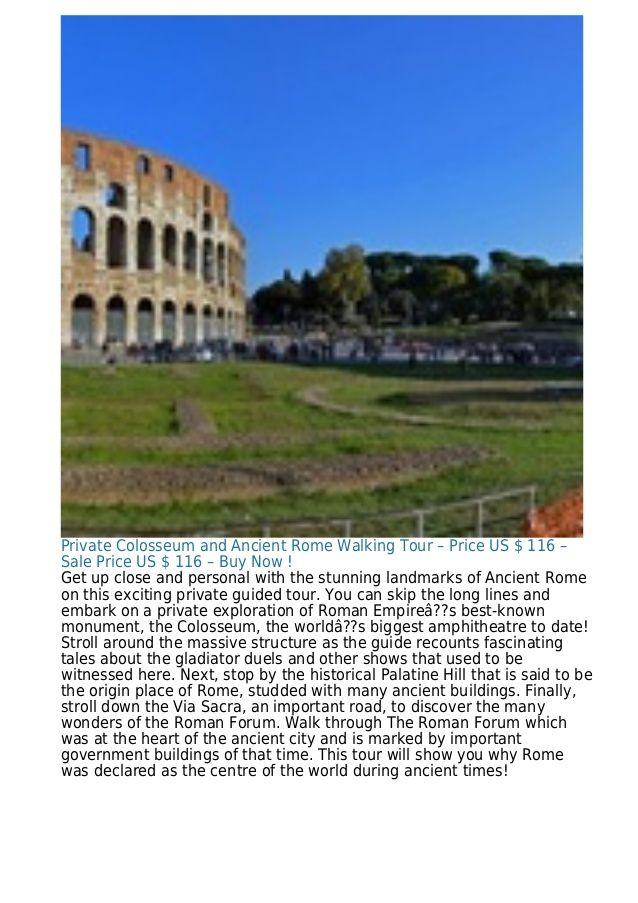 Private Colosseum and Ancient Rome Walking Tour – Price US $ 116 – Sale Price US $ 116 – Buy Now ! Get up close and person...