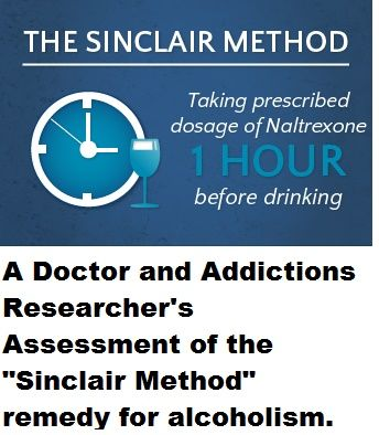 "An MD and addictions researcher assesses the ""Sinclair Method"" for treating alcohol addiction. Covered: alcoholism, sobriety, recovery, treatment, Naltrexone."