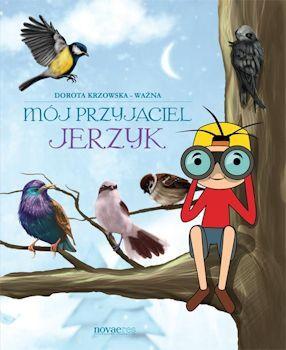Mój przyjaciel Jerzyk to zbiór 4 historii dla dzieci, które przybliżają małym Czytelnikom kilka bardziej i mniej  znanych gatunków ptaków żyjących w Polsce