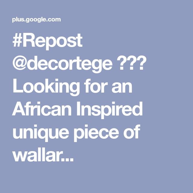 #Repost @decortege ・・・ Looking for an African Inspired unique piece of wallar...
