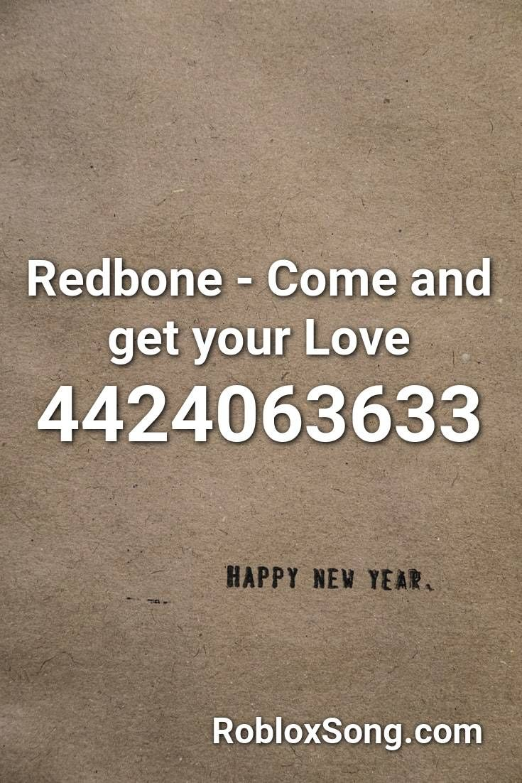 Redbone Come And Get Your Love Roblox Id Roblox Music Codes In