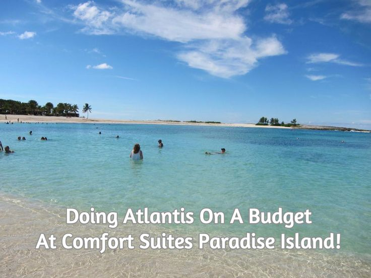 Doing Atlantis On A Budget At Comfort Suites Paradise Island! with FamilyTravelForum.com #ftf