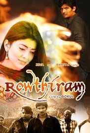 Rowthiram Full Movie Hd 1080P. The film, chronicles the anger, agony and frustration of a young man.