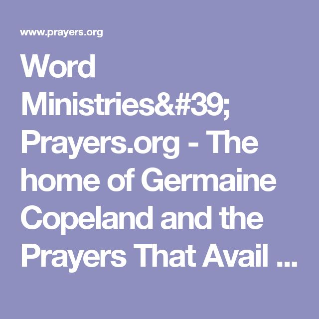 Word Ministries' Prayers.org - The home of Germaine Copeland and the Prayers That Avail Much book series