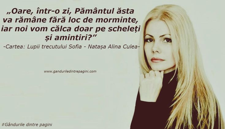 Citat Lupii trecutului. Sofia Natasa Alina Culea - autoare