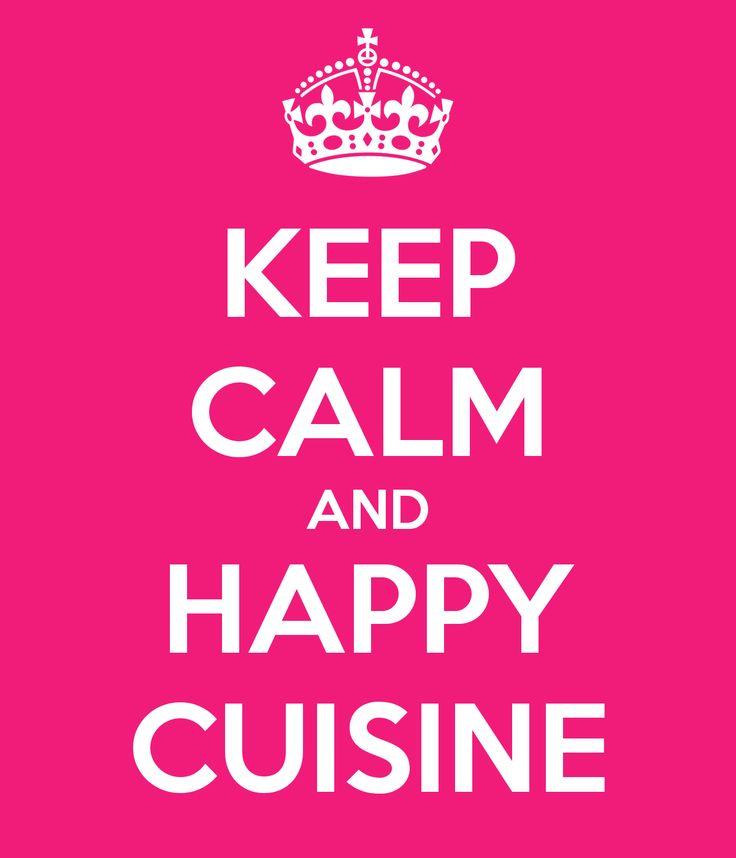 Keep calm and happy cuisine!
