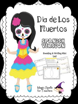 NEW SPANISH VERSION! Day of the Dead - El Dia de Los Muertos Mini Unit has all you need to teach and have fun with this holiday! So many reading and writing activities around one holiday. Teach those Common Core skills and have fun as well. Printables are ready to go and include:1.