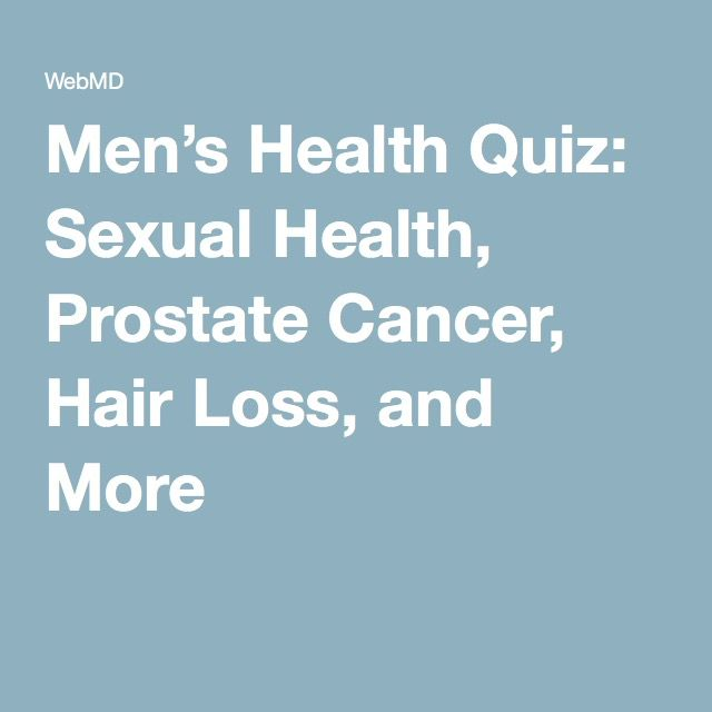 Men's Health Quiz: Sexual Health, Prostate Cancer, Hair Loss, and More
