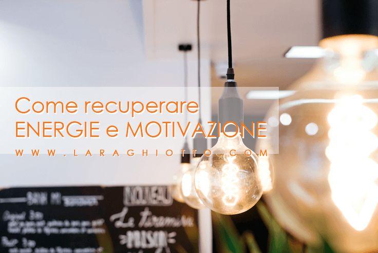 Come recuperare #energie e #motivazione  Come focalizzarsi ed essere #produttivi  http://laraghiotto.com/recuperare-energie-motivazione/