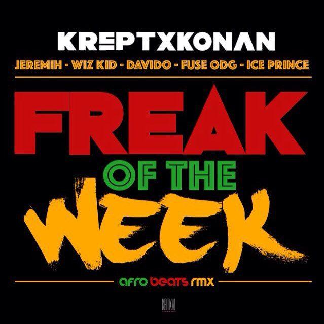 Music: Krept and Konan ft. Wizkid x Davido x Fuse ODG x Ice Prince x Jeremih – Freak of the Week (Afrobeats Remix)