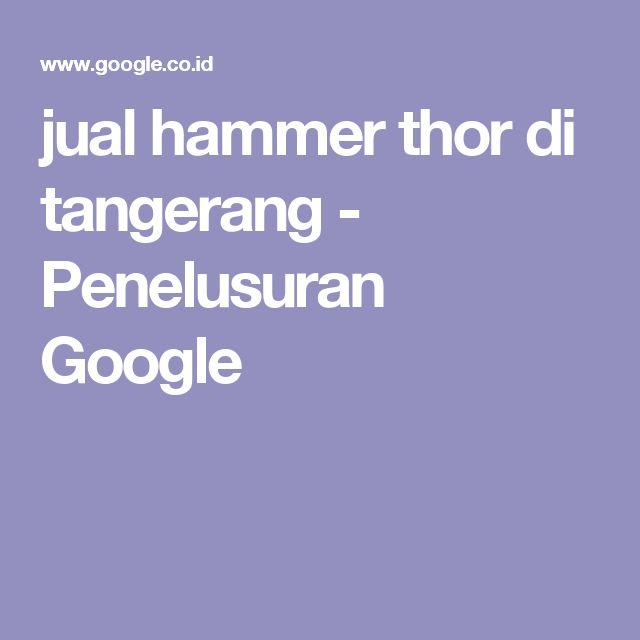jual hammer thor di tangerang - Penelusuran Google