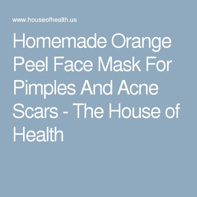 Homemade Orange Peel Face Mask For Pimples And Acne Scars - The House of Health